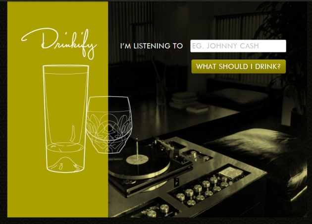 Drinkify allows your to enter a song or band and offers a drink suggestion.