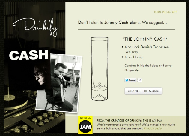 Drinkify says that while listening to Johnny Cash, we should drink the Johnny Cash - perfectly logical and fine by us!