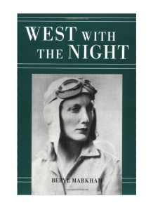 "Best Books About Travel and Adventure: ""West with the Night"" -- Born Beryl Clutterbuck in the middle of England, she and her father moved to Kenya when she was a girl, and she grew up with a zebra for a pet; horses for friends; baboons, lions, and gazelles for neighbors. She made money by scouting elephants from a tiny plane."