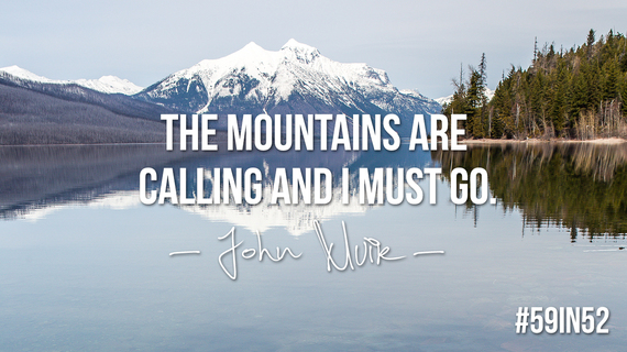 Glacier National Park in Montana and a quotation by John Muir. Credit: Jonathan Irish
